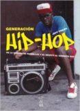 GENERACION HIP-HOP - 9789871622290 - JEFF DE CHANG