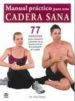 manual practico para la cadera sana-9788479029500
