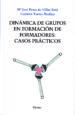 DINAMICA DE GRUPOS EN FORMACION DE FORMADORES: CASOS PRACTICOS Mª JOSE PEREZ DE VILLAR RUIZ CARMEN TORRES MEDINA
