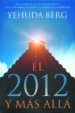 EL 2012 Y MAS ALLA YEHUDA BERG