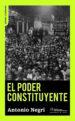 EL PODER CONSTITUYENTE: ENSAYO SOBRE LAS ALTERNATIVAS DE LA MODERNIDAD ANTONIO NEGRI