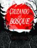 CRUZANDO EL BOSQUE EMILY CARROLL