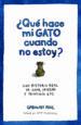 ¿QUE HACE MI GATO CUANDO NO ESTOY?: UNA HISTORIA REAL DE AMOR, OB SESION Y TECNOLOGIA GPS CAROLINE PAUL WENDY MACNAUGHTON