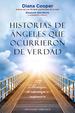 HISTORIAS DE ANGELES QUE OCURRIERON DE VERDAD: 777 MENSAJES DE ESPERANZA E INSPIRACION DIANA COOPER
