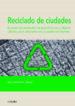 RECICLADO DE CIUDADES. NUEVAS HERRAMIENTAS DE PLANIFICACION Y DIS EÑO URBANO PARA INTERVENIR EN CIUDADES EXISTENTES ALBERTO SZECSI