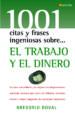 EL TRABAJO Y EL DINERO: LAS FRASES MAS BRILLANTES Y LAS MEJORES C ITAS DEL PENSAMIENTO UNIVERSAL REUNIDAS PARA SEVIR DE REFLEXION,  ENTRENIMIENTO Y FUENTE INAGOTABLE DE INTELIGENTE INSPIRACION GREGORIO DOVAL