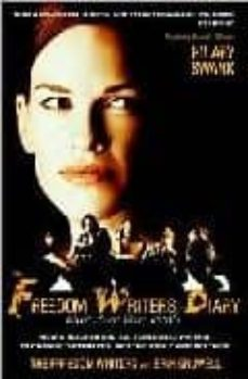 Descargar FREEDOM WRITERS DIARY : HOW A TEACHER AND 150 TEENS USED WRITING TO CHANGE THEMSELVES AND THE WORLD AROUND THEM gratis pdf - leer online