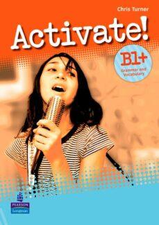 Libros gratis en audio para descargar. ACTIVATE! B1+ GRAMMAR AND VOCABULARY de  en español 9781408239100 PDB