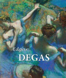 edgar degas (ebook)-edgar degas-edgar degas-9781783102600