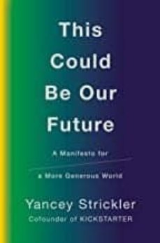 Descarga de libreta de teléfonos móviles THIS COULD BE OUR FUTURE MOBI (Literatura española) de YANCEY STRICKLER 9781984879400