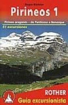 pirineos 1: pirineo aragones, de panticosa a benasque - 51 excurs iones-roger budeler-9783763347100