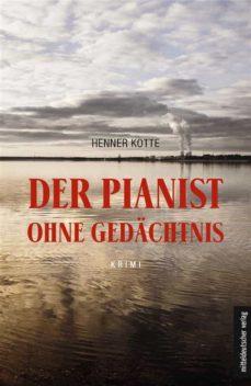 der pianist ohne gedächtnis (ebook)-henner kotte-9783954624300