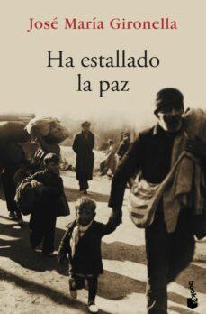 Descargando libros gratis para encender el toque HA ESTALLADO LA PAZ de JOSE MARIA GIRONELLA