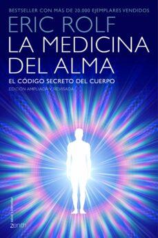la medicina del alma: el codigo secreto del cuerpo. el corazon de la sanacion-eric rolf-9788408145400