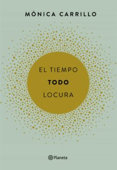 Amazon kindle libros descarga EL TIEMPO. TODO. LOCURA de MONICA CARRILLO