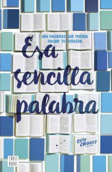 Libros para descargar gratis desde internet. ESA SENCILLA PALABRA