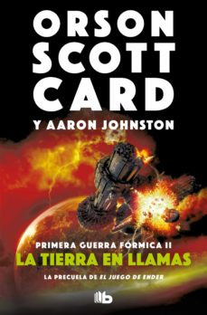 Descargarlo ebooks LA TIERRA EN LLAMAS (PRIMERA GUERRA FÓRMICA 2) de ORSON SCOTT CARD, AARON JOHNSTON