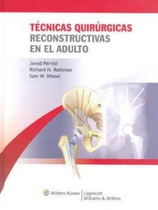Descarga gratuita de libros electrónicos para j2ee TECNICAS QUIRURGICAS RECONSTRUCTIVAS EN EL ADULTO