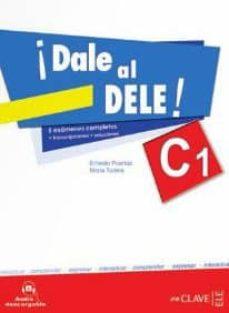 Descargar Â¡DALE AL DELE! C1 + AUDIO DESCARGABLE, TRANSCRIPCIONES Y SOLUCIONES gratis pdf - leer online