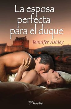 Descarga gratuita de libros electrónicos por número de Isbn LA ESPOSA PERFECTA PARA EL DUQUE de JENNIFER ASHLEY in Spanish 9788415433200