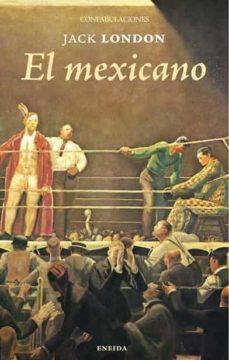 Ebooks descargas gratuitas pdf EL MEXICANO de JACK LONDON
