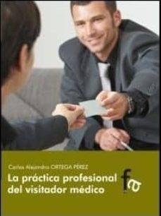 Descargar libros de android LA PRACTICA PROFESIONAL DEL VISITADOR MEDICO en español 9788415675600 RTF iBook