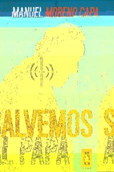 Descargas gratuitas de libros de kindle para ipad SALVEMOS AL PAPA 9788416023400 en español de MANUEL MORENO CAPA DJVU RTF