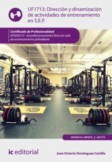 dirección y dinamización de actividades de entrenamiento en sala de entrenamiento polivalente. afda0210 (ebook)-juan octavio domínguez castilla-9788417026400