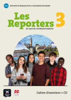 Descargar LES REPORTERS 3 A1.1 CAHIER D EXERC +CD gratis pdf - leer online