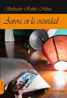 Descargar gratis los libros electrónicos de Google para nook AURORA EN LA OSCURIDAD CHM DJVU (Literatura española)