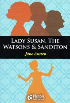 LADY SUSAN THE WATSON & SANDITON