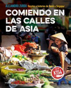 Carreracentenariometro.es Comiendo En Las Calles De Asia: Recetas E Historias De Hanoi A Singapur Image