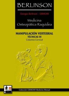 Audiolibros gratis para descargar torrents MANIPULACION VERTEBRAL: TECNICAS III: COLUMNA CERVICAL (Literatura española) 9788420304700 RTF de GEORGES BERLINSON