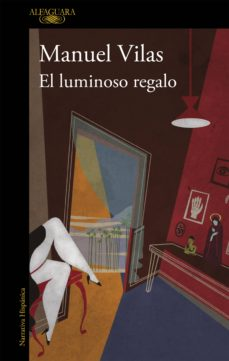 el luminoso regalo (ebook)-manuel vilas-9788420414300