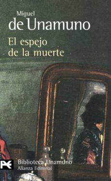 Descarga gratuita de libros de audio en italiano. EL ESPEJO DE LA MUERTE de MIGUEL DE UNAMUNO 9788420682600 ePub FB2 PDB (Spanish Edition)