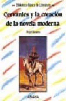 Padella.mx Cervantes Y La Creacion De La Novela Moderna Image