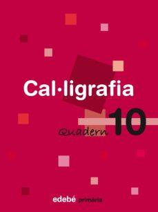 Cdaea.es Cal·ligrafia 10. Ed. Primaria Image
