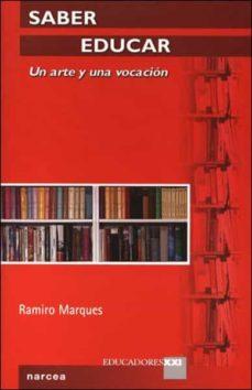saber educar: un arte y una vocacion-ramiro marques-9788427715400