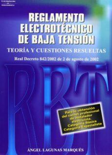 nuevo reglamento electrotecnico de baja tension: teoria y cuestio nes resueltas (basado en el nuevo rbt real decreto 842/2002 de 2 de agosto de 2002)-angel lagunas marques-9788428328500