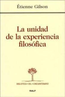 la unidad de la experiencia filosofica (4ª ed.)-etienne gilson-9788432132100