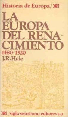 la europa del renacimiento, 1480-1520 (7ª ed.)-j. r. hale-9788432301100