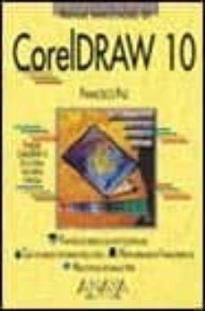 coreldraw 10 (manuales imprescindibles)-francisco paz gonzalez-9788441511200