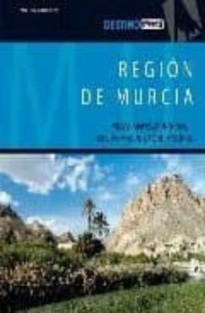 Valentifaineros20015.es Region De Murcia: Vegas, Mares Montañas, Mucho Mas De Lo Que Imag Inas (Destino) Image