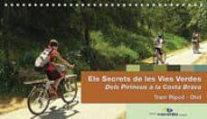 els secrets de les vies verdes. dels pirineus a la costa brava. tram ripoll - olot (guia + mapa)-9788461316700