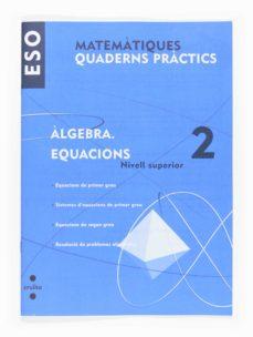 Permacultivo.es Matemàtiques. Quad. Pràctics. ÀLgebra 2. Equacions I Sistemes. Nivell Superior 3º Eso Catala Image