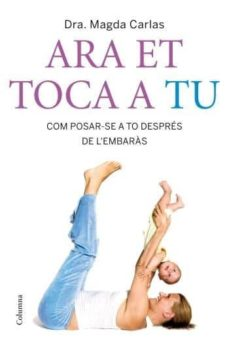 Descargar libros de búsqueda de libros de google ARA ET TOCA A TU: COM POSAR-SE A TO DESPRES DE L EMBARAS de MAGDA CARLAS 9788466408400 (Spanish Edition) iBook CHM ePub