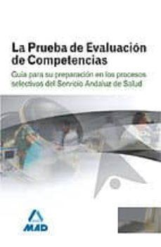 Mrnice.mx La Prueba De Evaluacion De Competencias. Guia Para Su Preparacion En Los Procesos Selectivos Del Servicio Andaluz De Salud. Sas Image