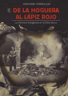 Descarga de libros electrónicos de Kindle DE LA HOGUERA AL LAPIZ ROJO. LA CENSURA FRANQUISTA EN EL PAIS VAS CO