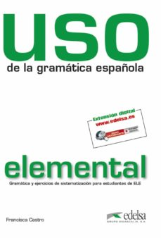 Descargando audiolibros a ipad USO DE LA GRAMATICA ESPAÑOLA:NIVEL ELEMENTAL. GRAMATICA Y EJERCIC IOS DE SISTEMATIZACION PARA ESTUDIANTES DE ELE 9788477117100 de FRANCISCA CASTRO RTF PDF MOBI in Spanish