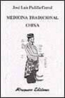 Ebook compartir descargar gratis MEDICINA TRADICIONAL CHINA PDF CHM 9788478131600 de JOSE LUIS PADILLA CORRAL (Spanish Edition)